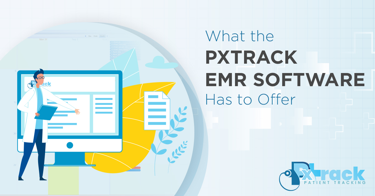 What the PxTrack EMR Software Has to Offer