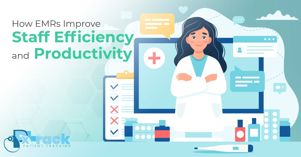 How EMRs Improve Staff Efficiency and Productivity