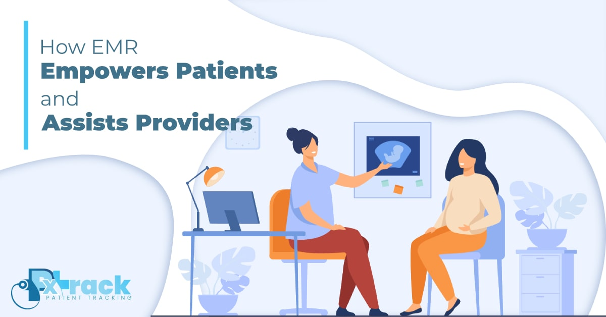 How EMR Empowers Patients and Assists Providers