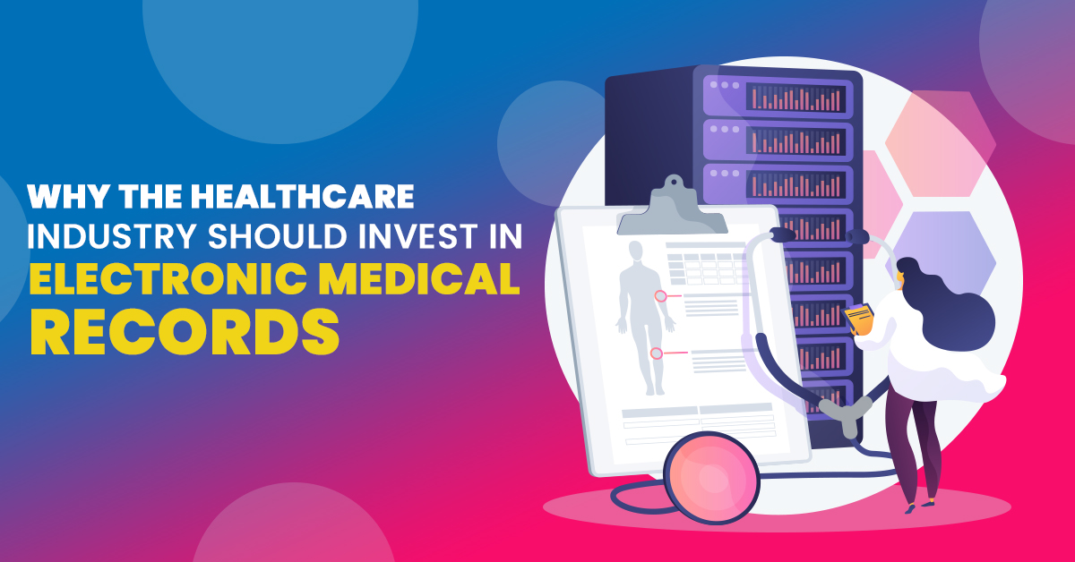 Why the Healthcare Industry Should Invest in EMR Systems