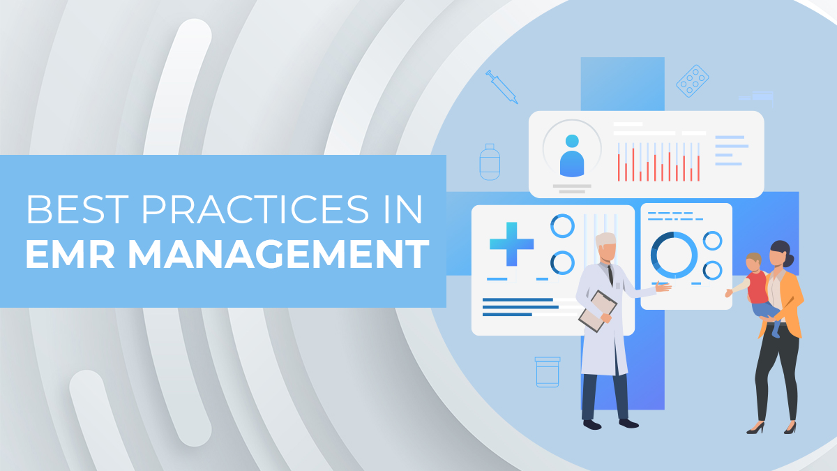 What are the Best Practices in EMR Management?