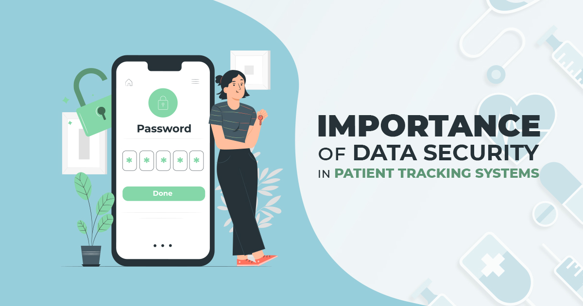 Importance of Data Security in Patient Tracking Systems